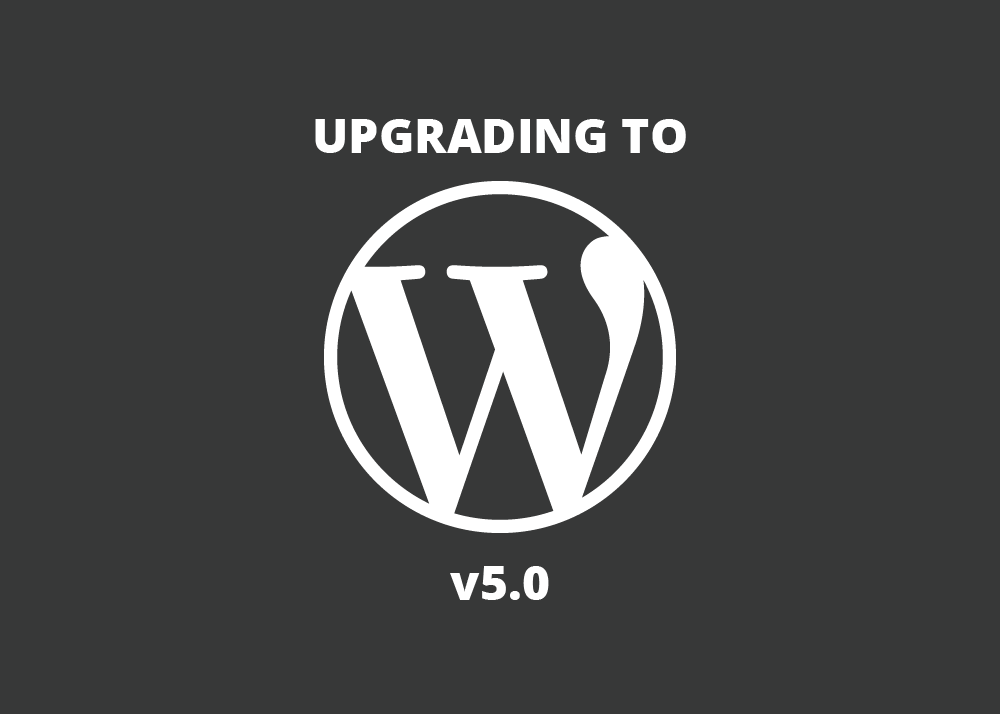 Upgrading to WordPress v5.0